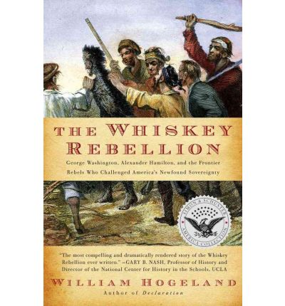 the whiskey rebellion william hogeland thesis William hogeland is the author, most recently, of autumn of the black snake: george washington, mad anthony wayne, and the invasion that opened the west, published by farrar, straus and giroux he has written books on the whiskey rebellion, the backroom politics behind the declaration of independence, and founding-era finance, as well as many.