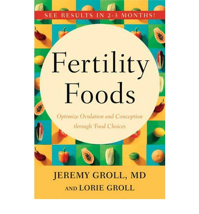 Fertility Foods : Optimize Ovulation and Conception Through Food Choices