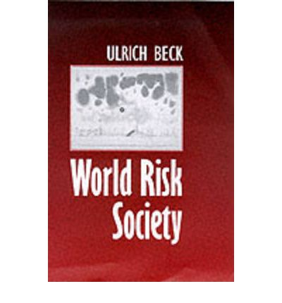 ulrich beck world risk society World risk society ulrich beck and boris holzer 01-pearson-45259qxd 5/15/2007 6:00 pm page 3 uncontrollable uncertainties that are often due to scientific and .