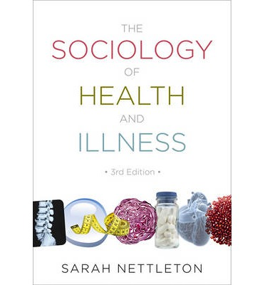 the sociology of health Sociology of health and medicine this program offers students a coherent curriculum that emphasizes the socio-demographic, cultural, political,.