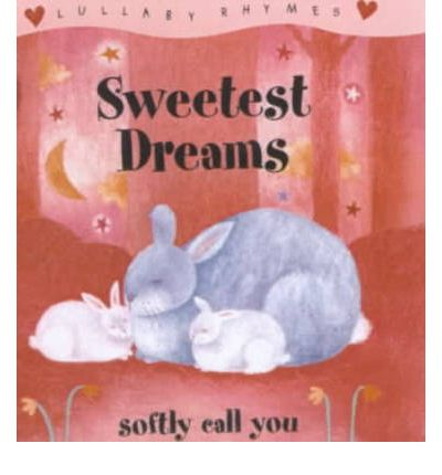 Kostenlose E-Book-Downloads Lullaby Rhymes : Sweetest Dreams Softly Call You PDF RTF DJVU