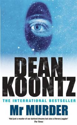 an overview of mr murder novel by dean koontz Mr murder by dean koontz martin stillwater is a happily married author of some note his life is moving along sweetly he loves his wife, paige, and is devoted to their two young daughters, charlotte and emily.
