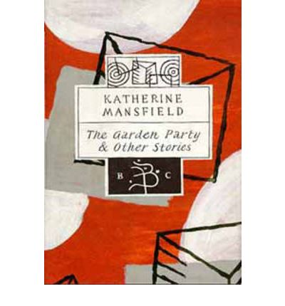 The Garden Party And Other Stories Katherine Mansfield 9780747519959