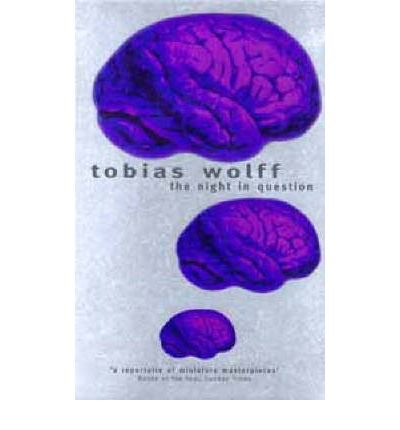 the inappropriate acts of the characters in the stories within the night in question by tobias wolff This boy's life: a memoir the night in question, old school, and our story this collection of twelve stories by tobias wolff are a teenage boy who tells.