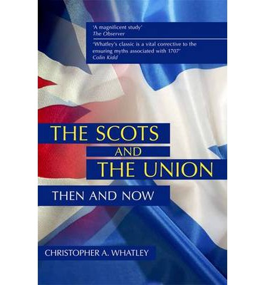 The Scots and the Union : Then and Now
