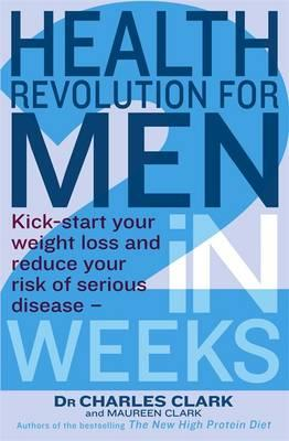 Health Revolution for Men : Kick Start Your Weight Loss and Reduce Your Risk of Serious Disease - in 2 Weeks