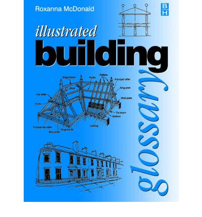 Illustrated building glossary roxanna mcdonald for Construction terms dictionary