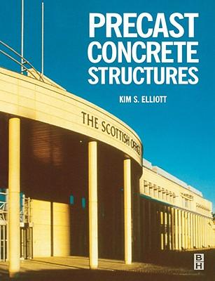 Precast Concrete Structures : The Design and Construction of Multi-storey Precast Concrete Skeletal Structures