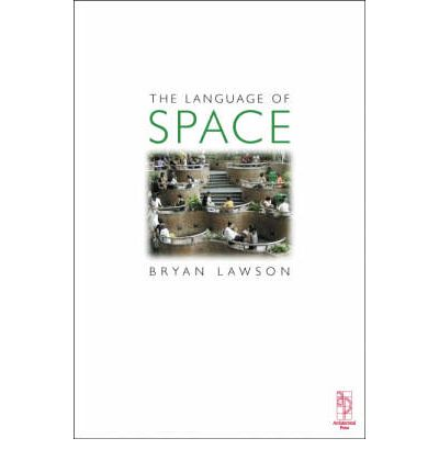 The Language Of Space Bryan Lawson 9780750652469