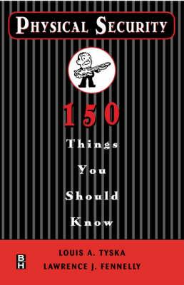 Physical Security : 150 Things You Should Know