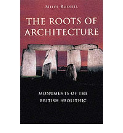 The Roots of Architecture