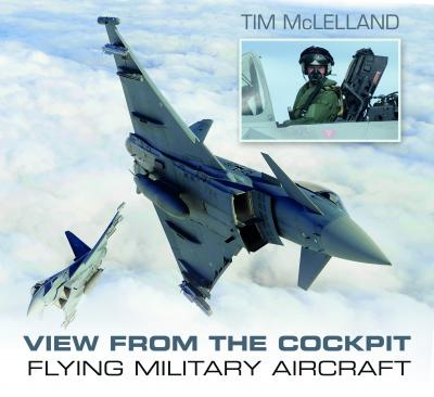 View from the Cockpit : Flying Military Aircraft