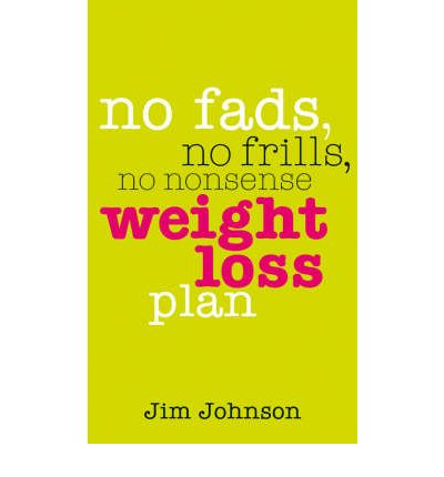 No Fads, No Frills, No Nonsense Weight Loss Plan : A Pocket Guide to What Works