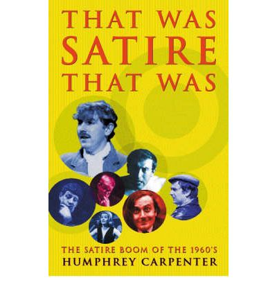 An analysis of the book that was satire that was by humphrey carpenter