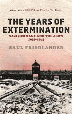 Nazi Germany and the Jews: The Years of Extermination : 1939-1945