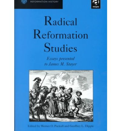 reformers and radicals essay The reformation was the religious revolution that took place in the western  church  these radical reformers, part of the so-called left wing of the  reformation,.