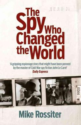 The Spy Who Changed the World