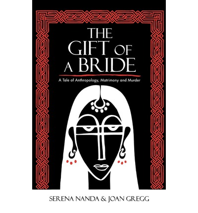 The Gift of a Bride : A Tale of Anthropology, Matrimony and Murder