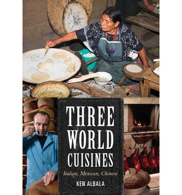 Three World Cuisines : Italian, Mexican, Chinese