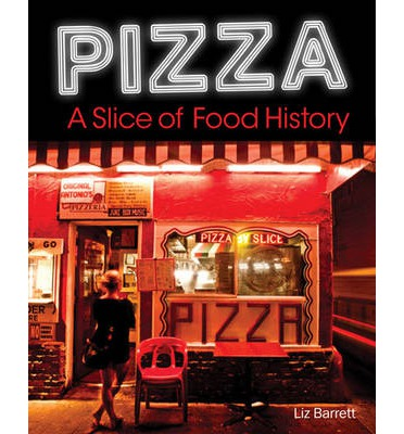 Pizza a slice of american history liz barrett for American regional cuisine history
