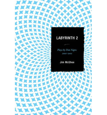 Labyrinth 2 : Plays by Don Nigro: 2001-2011