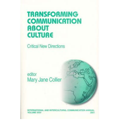 Transforming Communication about Culture : Critical New Directions