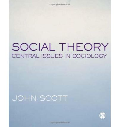 Social Theory : Central Issues in Sociology