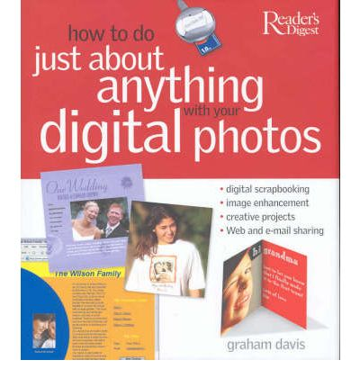 Download di ebook gratuiti per ipod How To Do Just About Anything With Your Digital Photos : Digital Scrapbookingimage Enhancementcreative Projectsweb and E-mail Sharing by Graham Davis ePub