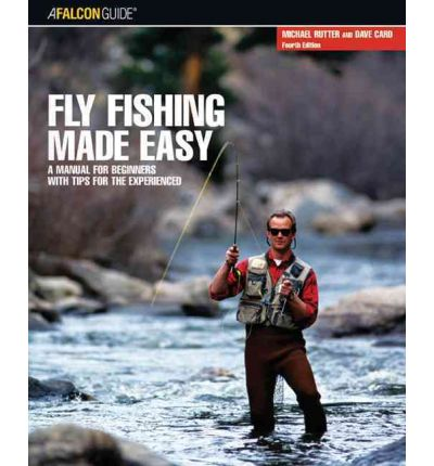 Fly fishing made easy michael rutter 9780762741182 for Simple fly fishing