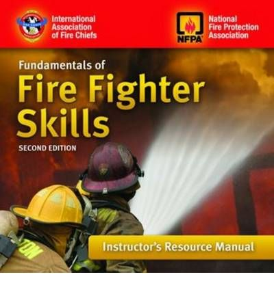 Fundamentals of Fire Fighting: Instructors Resource Manual