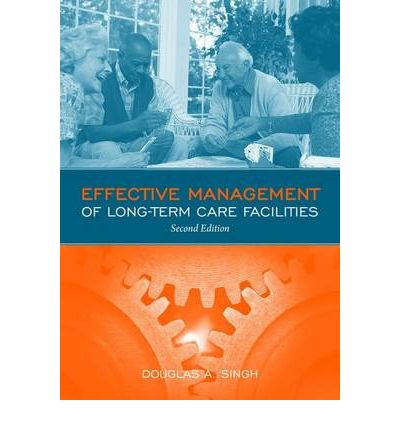 Effective Management of Long Term Care Facilities: Instructor Resources