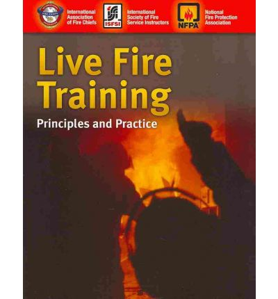 Live Fire Training : Principles and Practice