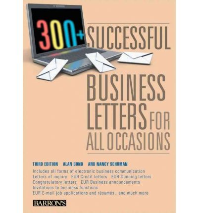 300 Successful Business Letters For All Occasions Alan