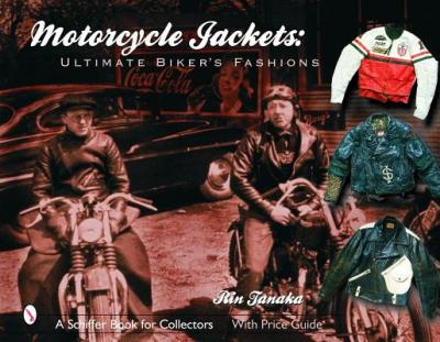 Motorcycle Jackets : Ultimate Bikers' Fashions