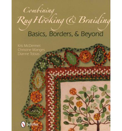 COMBINING RUG HOOKING BRAIDING BASICS BO  Hardcover  by MCDERMET, KRIS