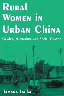 Rural Women in Urban China : Gender, Migration and Social Change