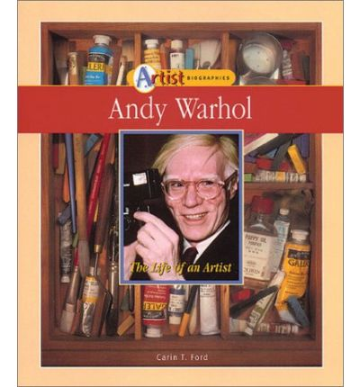 Andy Warhol : The Life of an Artist