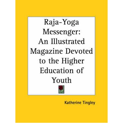 Raja-Yoga Messenger : An Illustrated Magazine Devoted to the Higher Education of Youth (1922)