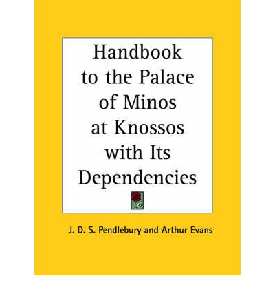 Handbook to the Palace of Minos at Knossos with Its Dependencies (1933)