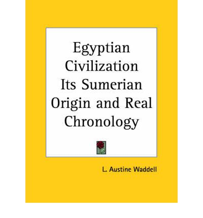 Egyptian Civilization Its Sumerian Origin and Real Chronology (1930)