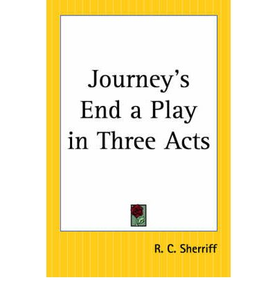 An Analysis of Journey's End by R. C. Sherriff Essay