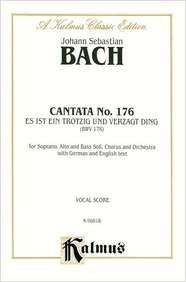 Cantata No. 176 -- Es Ist Ein Trotzig Und Verzagt Ding : Satb with Sab Soli (German, English Language Edition)