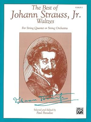 The Best of Johann Strauss, Jr. Waltzes (for String Quartet or String Orchestra) : 1st Violin