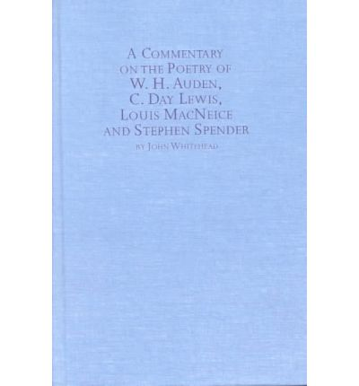 Textbuch kostenloser Download A Commentary on the Poetry of W.H.Auden, C.Day Lewis, Louis Mac Neice and Stephen Spender (German Edition) PDF 9780773495821