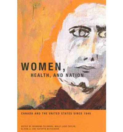 Download di libri online Women, Health and Nation : Canada and the United States Since 1945 (Italian Edition) PDF by Georgina Feldberg, Molly Ladd-Taylor, Alison Li""