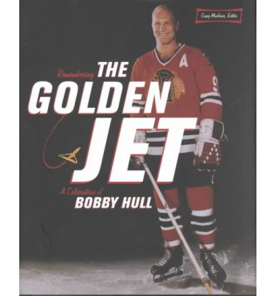 Libri online per il download gratuito Remembering the Golden Jet : A Celebration of Bobby Hull by Craig Mac Innis"