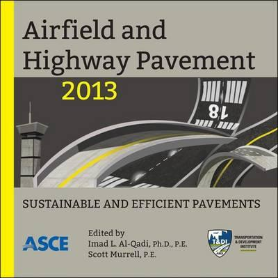 Airfield and Highway Pavement 2013 : Sustainable and Efficient Pavements