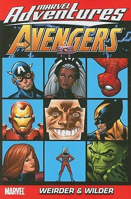 Marvel Adventures the Avengers: Weirder and Wilder Vol. 7