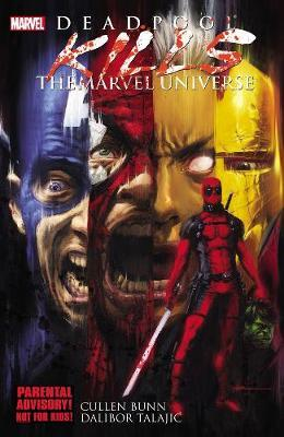 Deadpool Kills The Marvel Universe