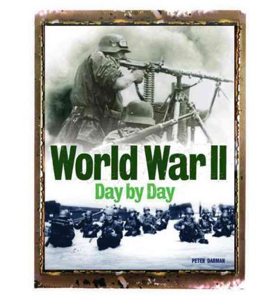 world war ii day by day lecturer in law antony shaw. Black Bedroom Furniture Sets. Home Design Ideas